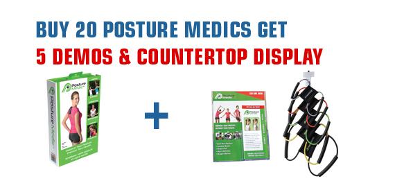 Buy 20 Posture Medics Get 5 Demos and Countertop Display